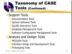 taxonomy of case tools continued