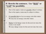 ii rewrite the sentences use may or can for possibility