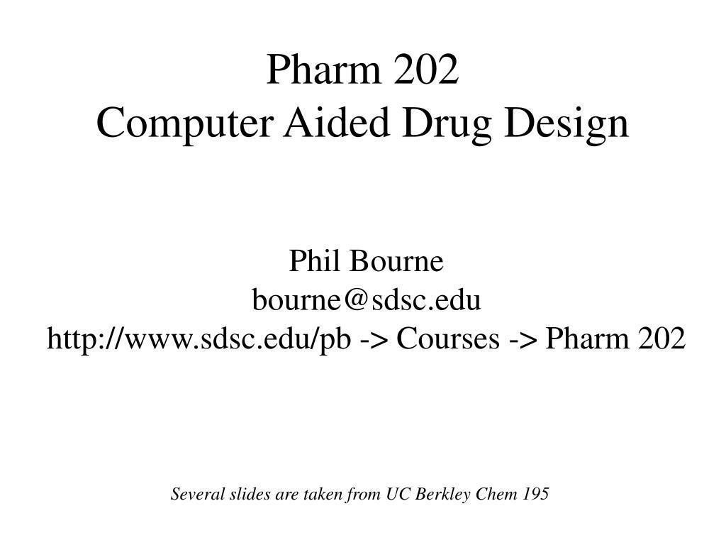 pharm 202 computer aided drug design l.