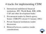 4 tracks for implementing cdm