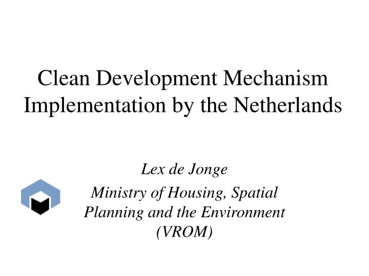 clean development mechanism implementation by the netherlands n.