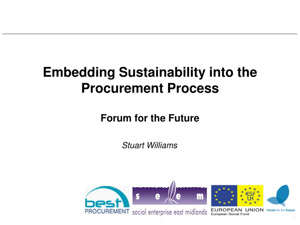 embedding sustainability into the procurement process forum for the future l.
