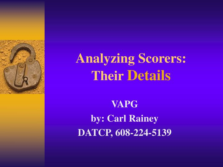 analyzing scorers their details n.