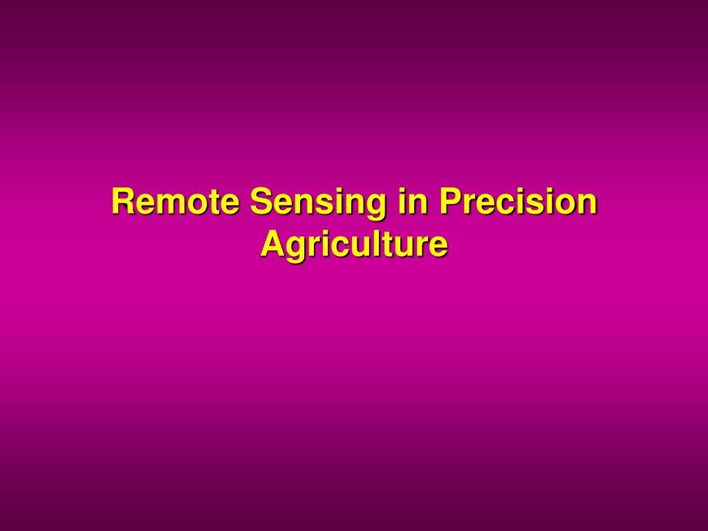 remote sensing in precision agriculture l.
