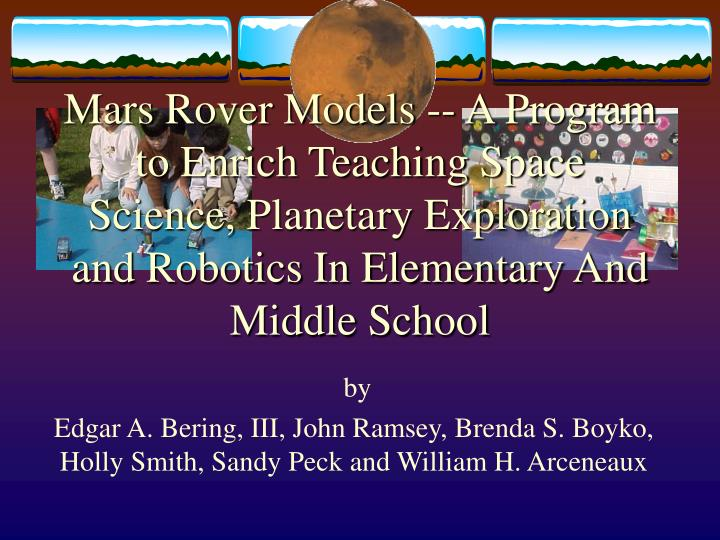 Mars Rover Models -- A Program to Enrich Teaching Space Science, Planetary Exploration and Robotics ...
