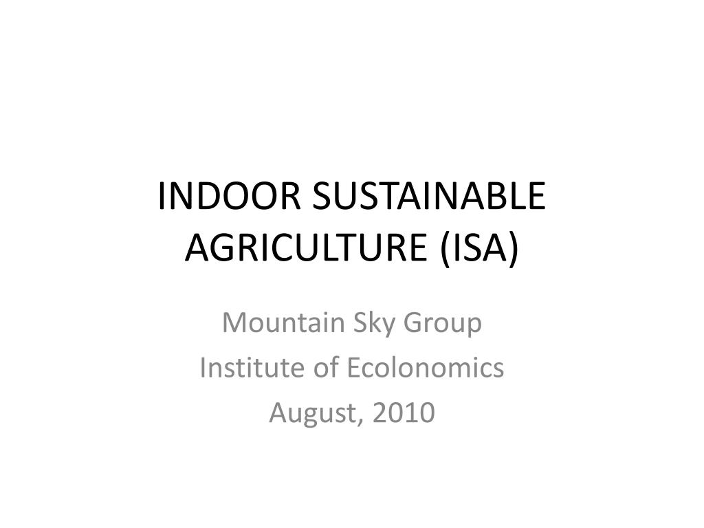 indoor sustainable agriculture isa l.