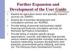 further expansion and development of the user guide