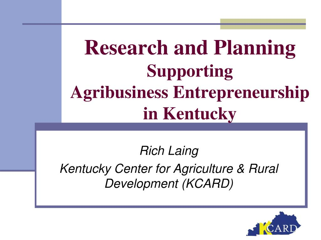 research and planning supporting agribusiness entrepreneurship in kentucky l.