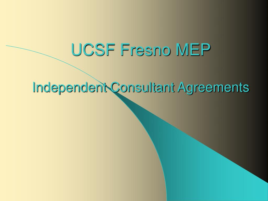 ucsf fresno mep independent consultant agreements l.