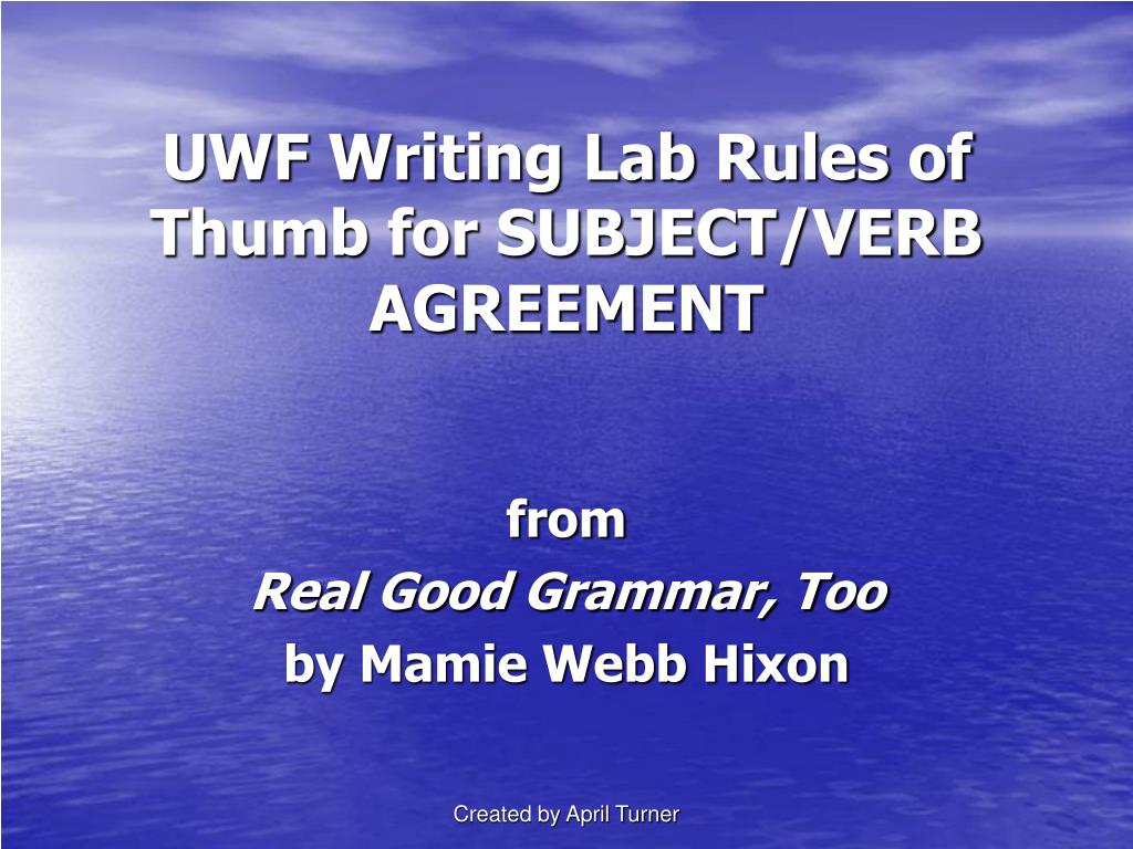 uwf writing lab rules of thumb for subject verb agreement l.