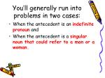 you ll generally run into problems in two cases