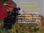 in the end it pays to serve the lord