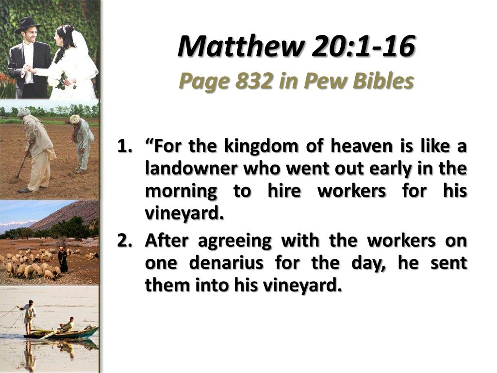 matthew 20 1 16 page 832 in pew bibles l.