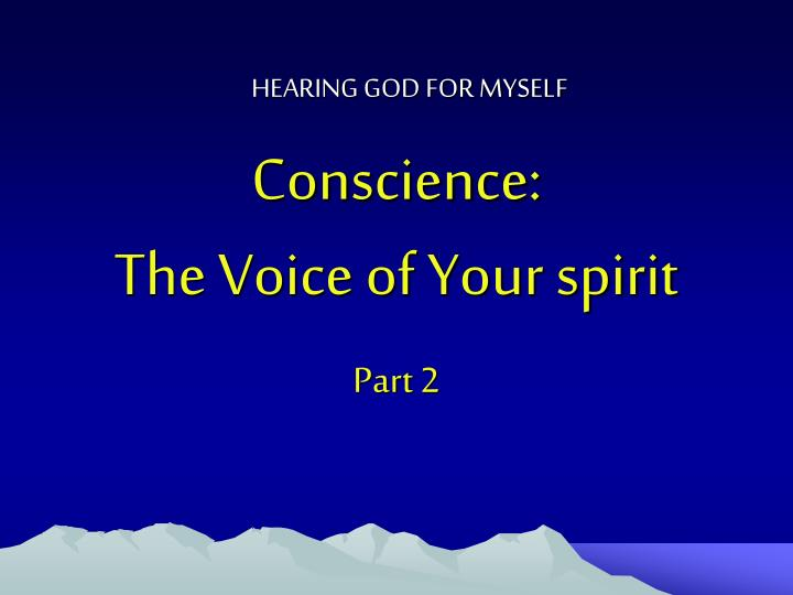 Conscience the voice of your spirit