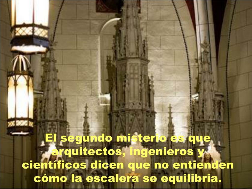 El segundo misterio es que arquitectos, ingenieros y científicos dicen que no entienden cómo la escalera se equilibria.