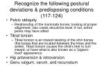 recognize the following postural deviations predisposing conditions 117 124