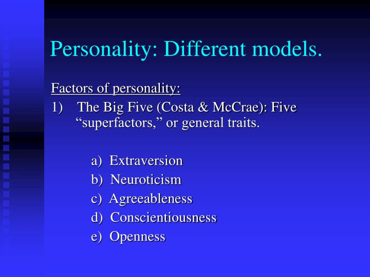 Personality: Different models.