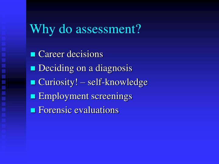 Why do assessment?