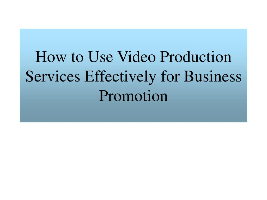 How to Use Video Production Services Effectively for Business Promotion