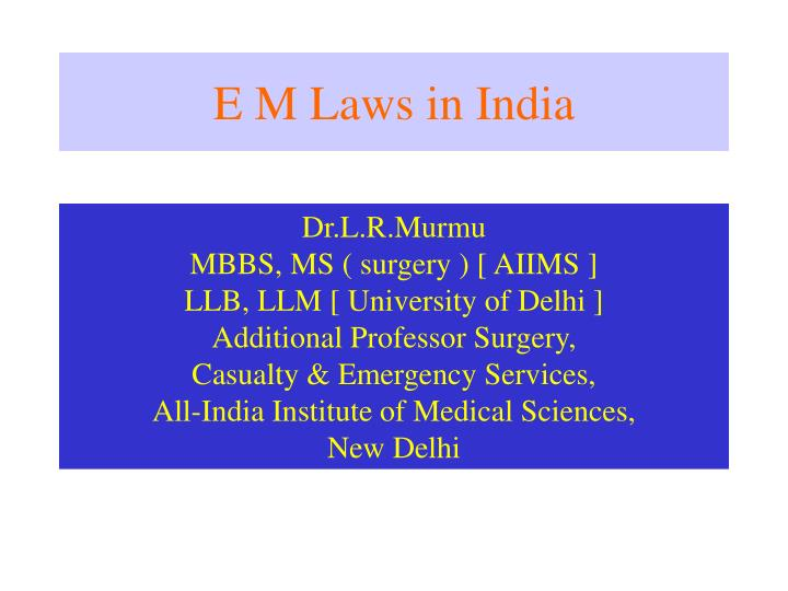 e m laws in india n.