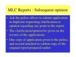 mlc reports subsequent opinion
