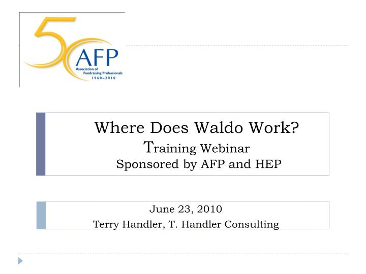 where does waldo work t raining webinar sponsored by afp and hep n.