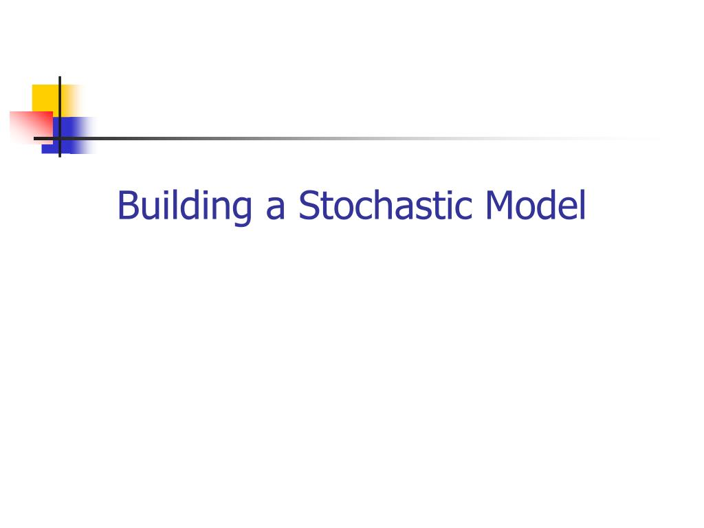 Building a Stochastic Model