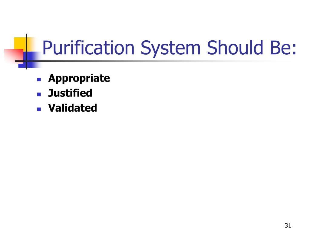 Purification System Should Be: