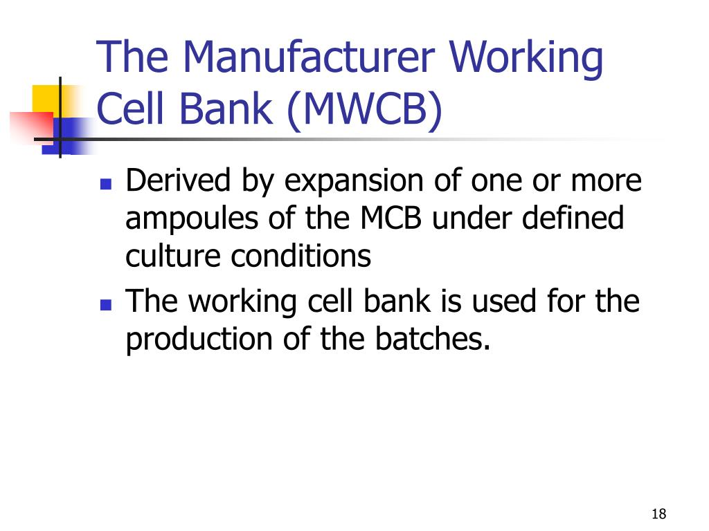 The Manufacturer Working Cell Bank (MWCB)