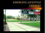 emerging lifestyle centers