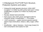 1 0 background pre ftlrp farm structure production systems and labour