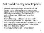 5 0 broad employment impacts