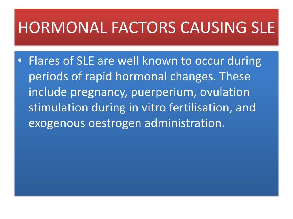 HORMONAL FACTORS CAUSING SLE