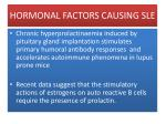 hormonal factors causing sle52