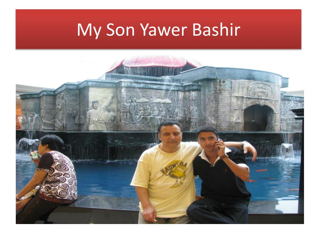 My Son Yawer Bashir