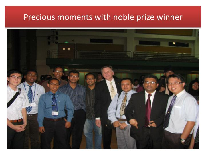 Precious moments with noble prize winner