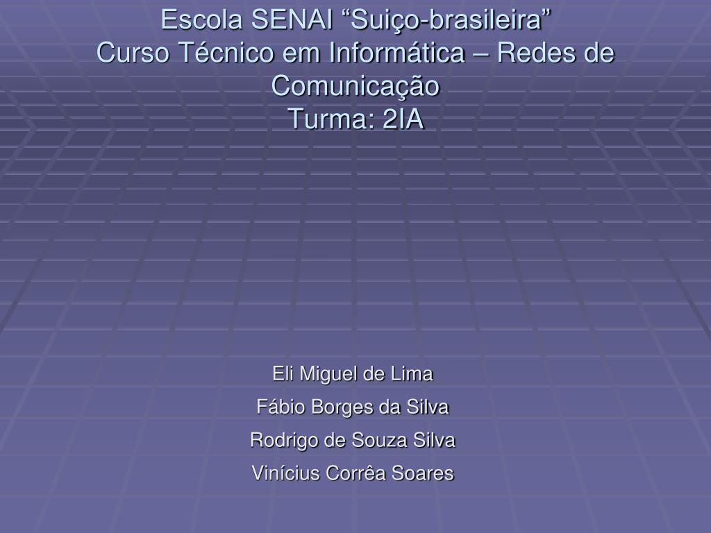 escola senai sui o brasileira curso t cnico em inform tica redes de comunica o turma 2ia l.