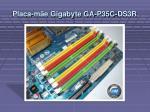 placa m e gigabyte ga p35c ds3r22