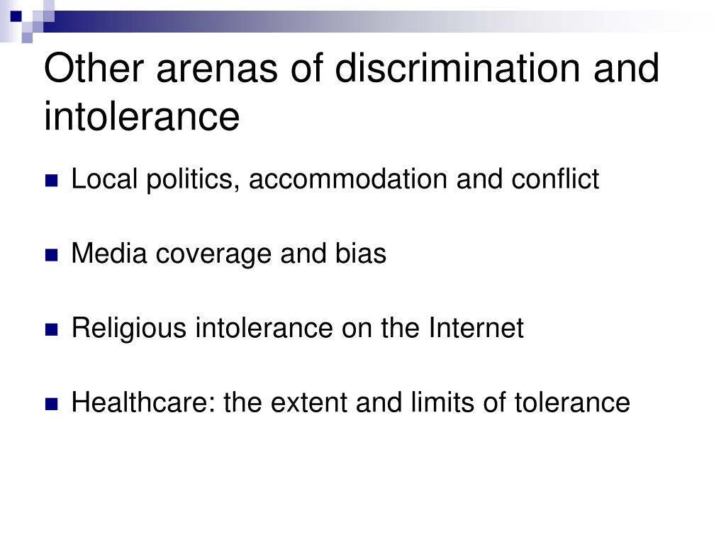 Other arenas of discrimination and intolerance