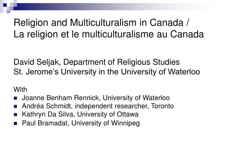 Religion and multiculturalism in canada la religion et le multiculturalisme au canada2