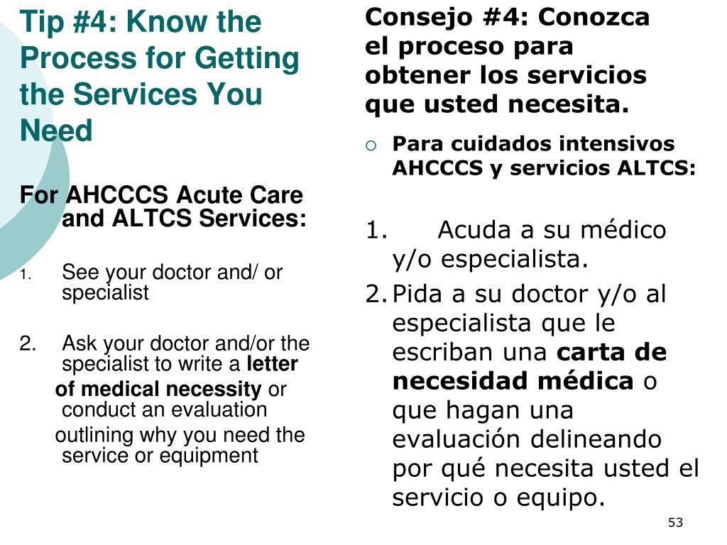 Consejo #4: Conozca el proceso para obtener los servicios que usted necesita.