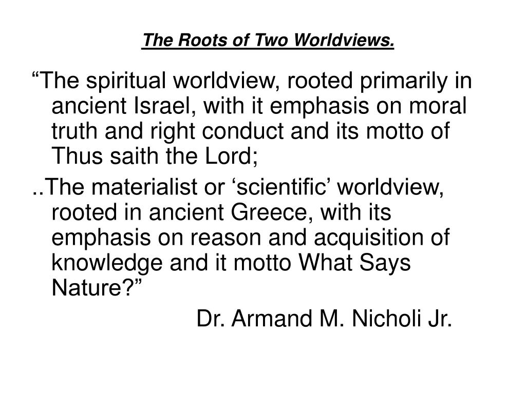 The Roots of Two Worldviews.