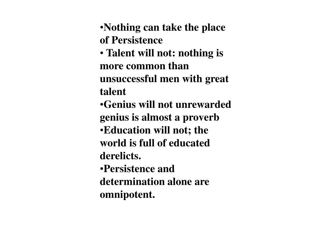 Nothing can take the place   of Persistence