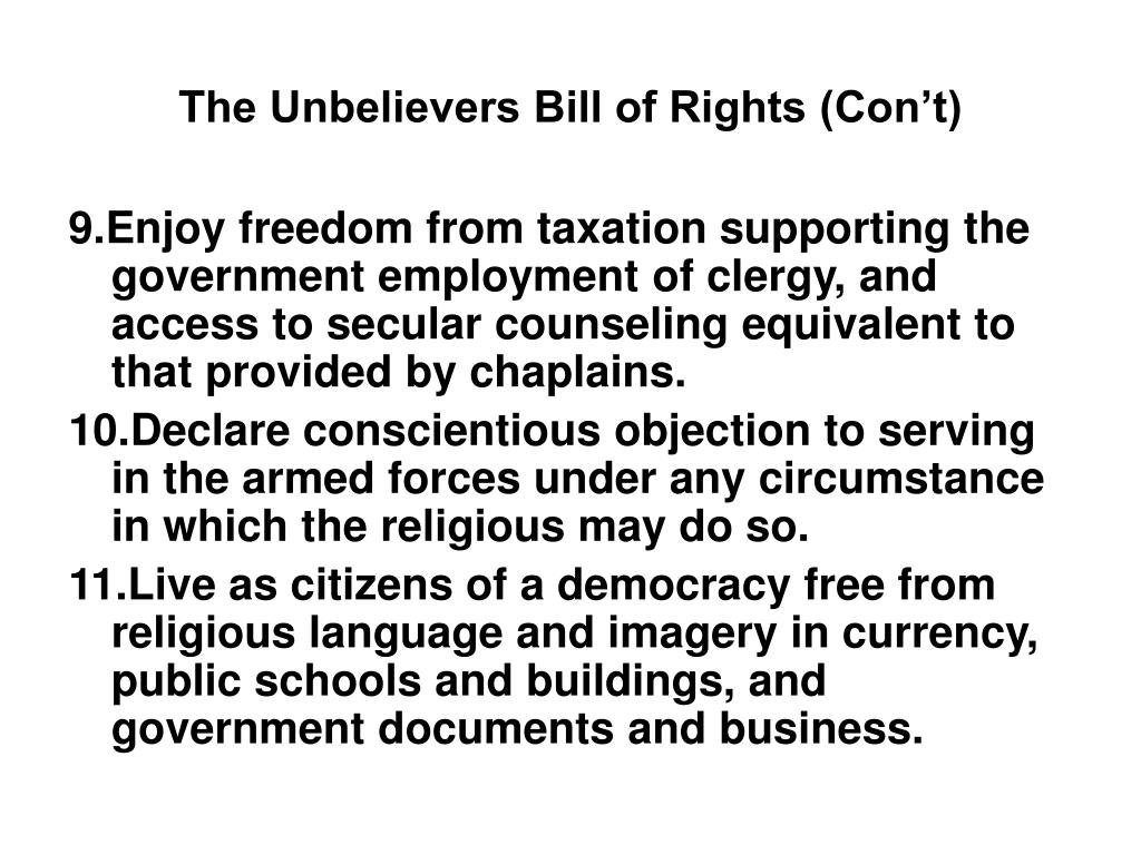 The Unbelievers Bill of Rights (Con't)
