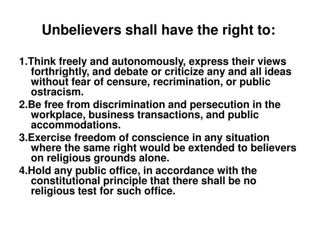 Unbelievers shall have the right to: