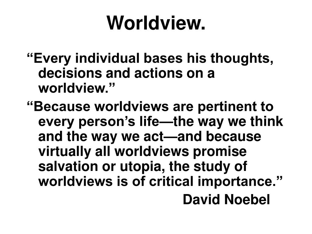 Worldview.