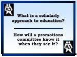 what is a scholarly approach to education