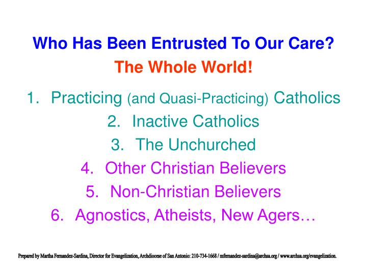 Who has been entrusted to our care