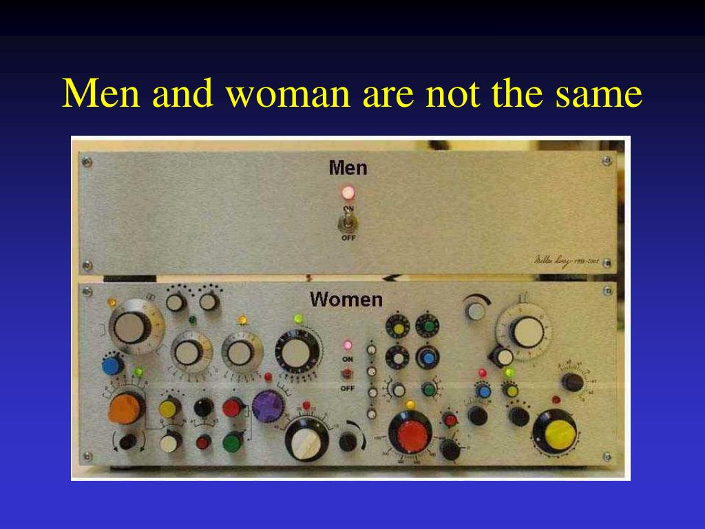 Men and woman are not the same