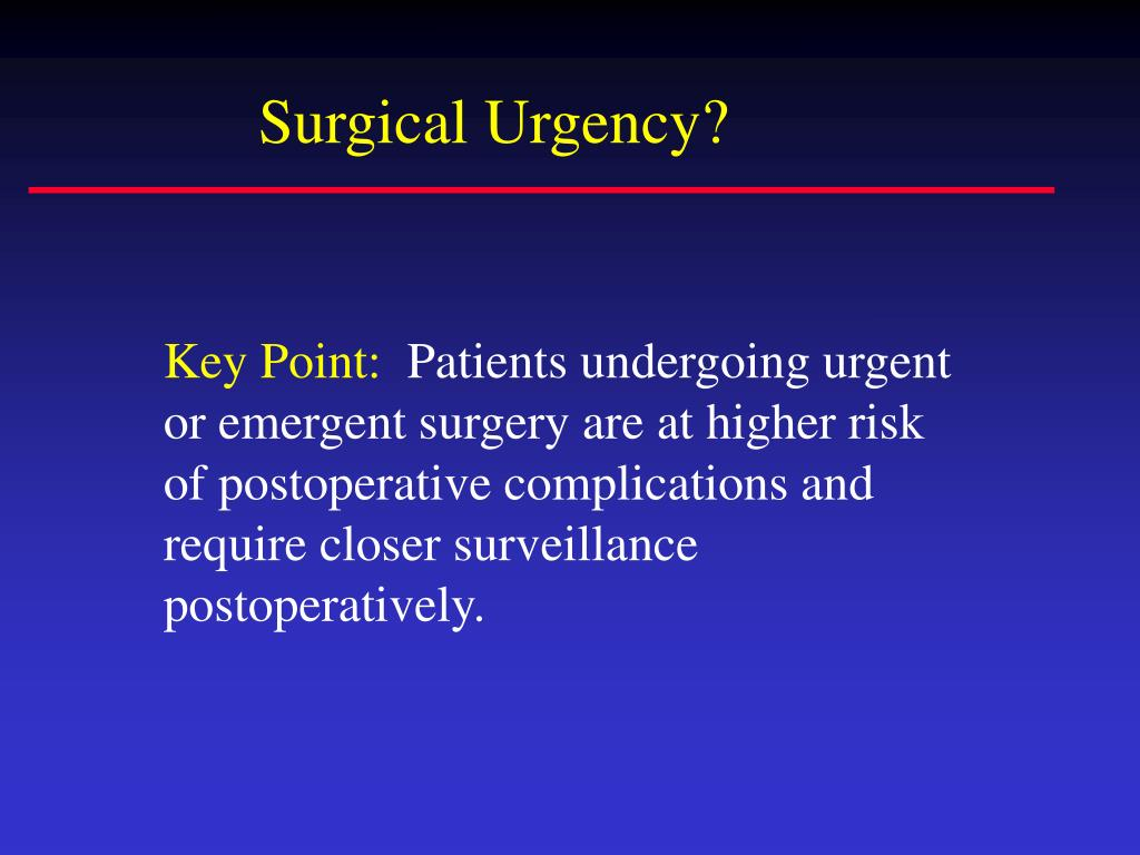 Surgical Urgency?